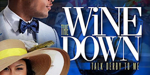 The Wine Down: Talk Derby to Me