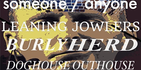 Baldmen Sax Presents: Someone Anyone + Leaning Jowlers at Greenhouse tickets
