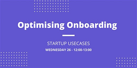 Optimising Onboarding Processes - Startup Usecases entradas
