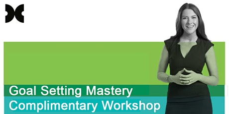 Goal Setting Mastery Complimentary Workshop tickets