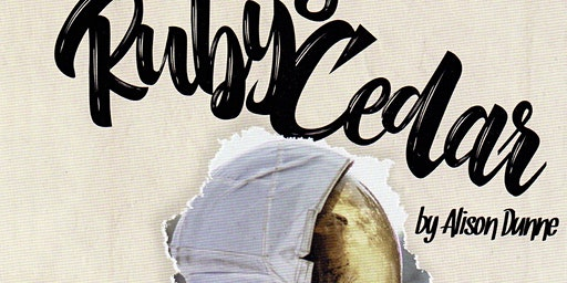 Ruby & Cedar: A new play by Alison Dunne about sisterhood & space