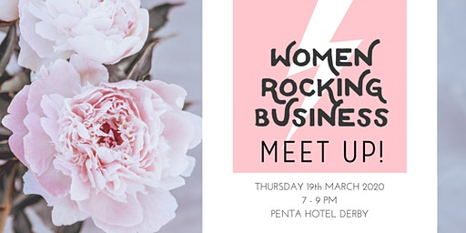 The Women Rocking Business Meet Up - March 2020