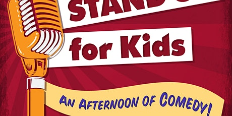 """2nd Annual Fundraiser -  """"StandUP For Kids"""" An Afternoon of Comedy tickets"""