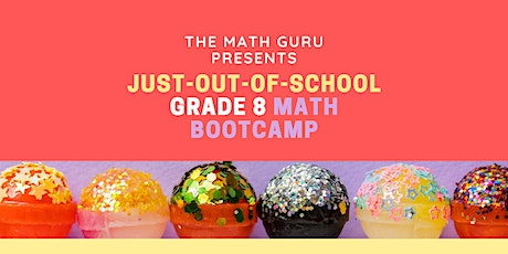 Just-Out-of-School Math Bootcamp: Get Ready for Grade 8! tickets