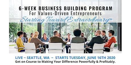 Starting Toward Extraordinary - 6 Week Business Building Group tickets