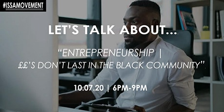 Let's Talk About... Entrepreneurship | £££ don't last in the black community tickets