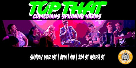 Top That - Comedians Spinning Yarns tickets