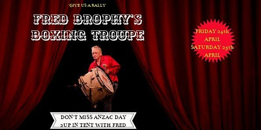 Fred Brophy's Boxing Troupe LIVE @ The Gem Anzac Weekend