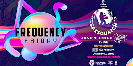 Frequency Friday • Ft. Saxsquatch w/ Jason Leech & Phyphr tickets