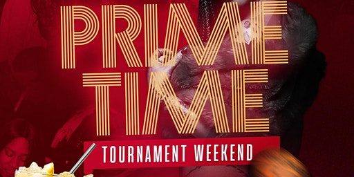 Prime Time: Tournament Weekend Grand Finale