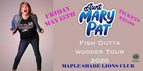 Evening w/ Aunt Mary Pat Maple Shade Lions Club Fundraiser tickets
