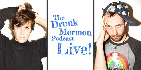The Drunk Mormon Podcast 2-YEAR ANNIVERSARY LIVE SHOW in Los Angeles tickets