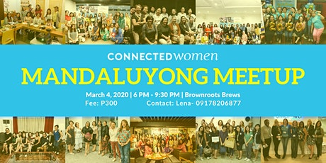 #ConnectedWomen Meetup - Mandaluyong (PH) - March 4 tickets