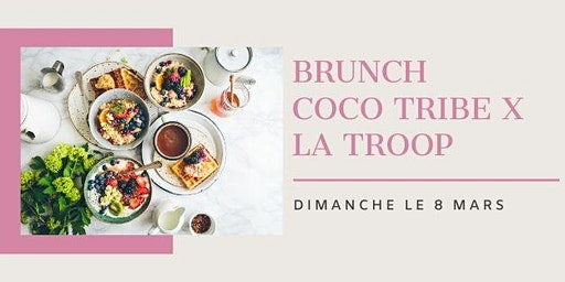 Brunch Coco Tribe X  La Troop