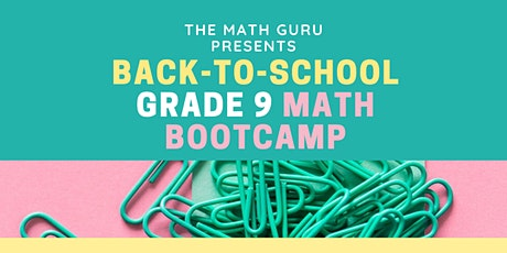 Back-to-School Math Bootcamp: Get Ready for Grade 9! tickets