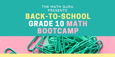 Back-to-School Math Bootcamp: Get Ready for Grade 10! tickets