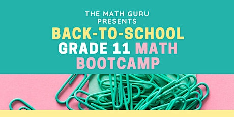 Back-to-School Math Bootcamp: Get Ready for Grade 11! tickets