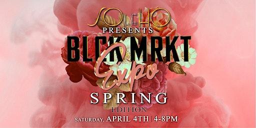 BLCK MRKT Expo: SPRING Edition