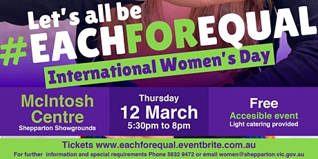 #EACHFOREQUAL - International Women's Day 2020 Greater Shepparton tickets