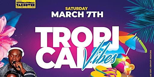 TROPICAL VIBES INTERNATIONAL PARTY