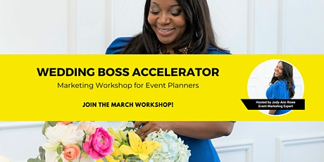 Wedding Boss Accelerator: A Marketing Workshop for Event Planners tickets
