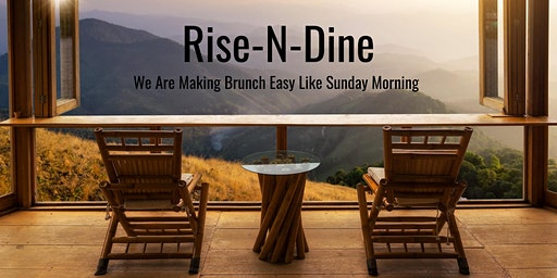 Rise-N-Dine: We Are Making Brunch Easy Like Sunday Morning