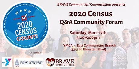 BRAVE Communities Conversation - 2020 Census Q&A Forum tickets