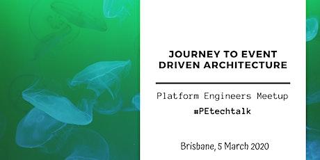 PE TECH TALK Brisbane: Journey to event driven architecture tickets