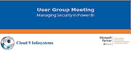 User Group Meeting - Managing Security in Power BI tickets