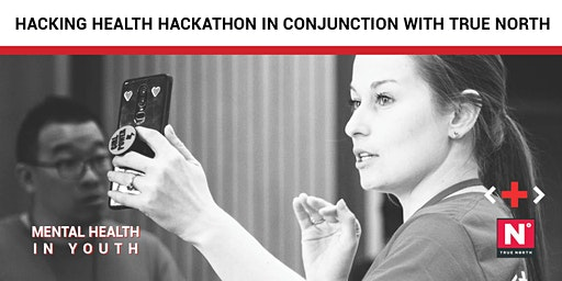 Mental health in youth hackathon | Hacking Health Waterloo | True North Festival
