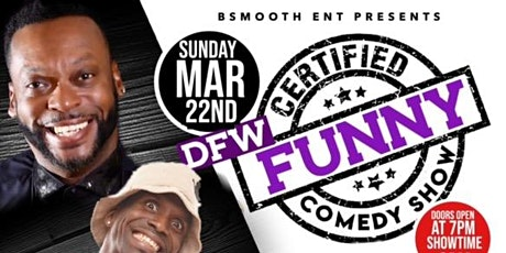 B Smooth Ent Presents DFW Certified Funny Comedy Show tickets