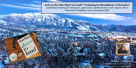 Dare to Lead™️ Certified Workshop March 31-April 1, Steamboat, CO tickets