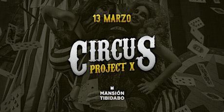 Project X - Circus Party entradas