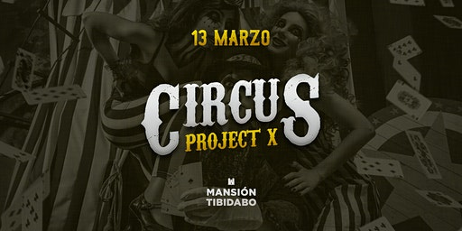 Project X - Circus Party