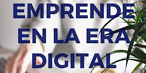Emprende en la Era Digital 2020