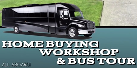 Home Buying Workshop & Bus Tour tickets