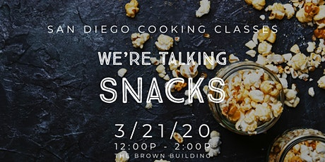 Cooking Class: We're Talking SNACKS tickets