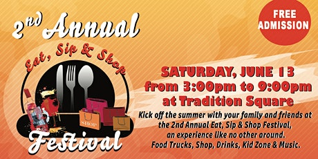 2nd Annual Eat, Sip & Shop Festival at Tradition Square tickets