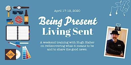 Being Present, Living Sent: An Apex Weekend Training with Hugh Halter tickets
