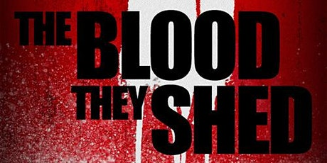 The Blood They Shed tickets