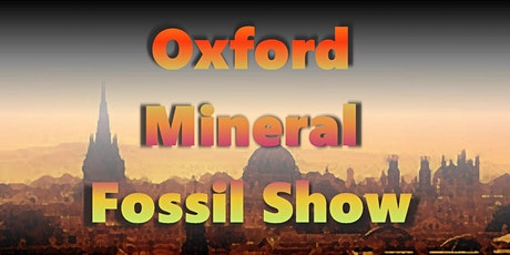 Oxford Mineral Fossil Show tickets