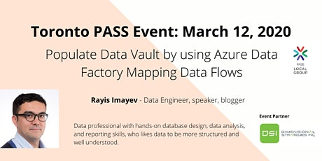 Toronto PASS March 2020: Populating Data Vault by using Azure Data Factory mapping data flows tickets