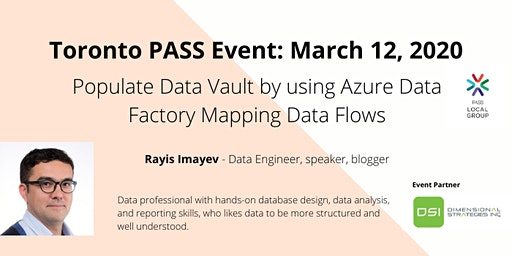 Toronto PASS March 2020: Populating Data Vault by using Azure Data Factory mapping data flows