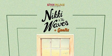 Nikki & the Waves + guests tickets
