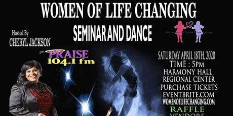 WOMEN OF LIFE CHANGING SEMINAR AND DANCE tickets