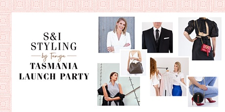 S & I Styling Tasmania Launch Party tickets