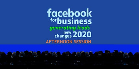 Facebook For Business: AFTERNOON SESSION tickets