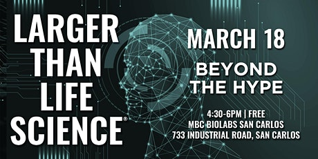 LARGER THAN LIFE SCIENCE | Beyond the Hype tickets
