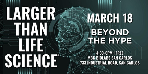 LARGER THAN LIFE SCIENCE | Beyond the Hype