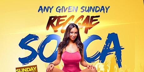 ANY GIVEN  SUNDAY  ( REGGAE VS SOCA ) DAY PARTY tickets